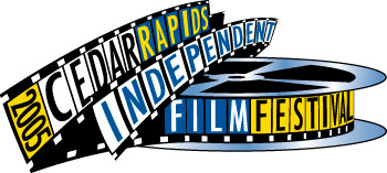 2005 Cedar Rapids Independent Film Festival